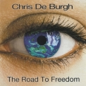 Chris De Burgh - The Road To Freedom '2004