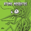 Atomic Mosquitos - Bug Music For Bug People '2015