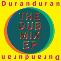 Duran Duran - The Dub Mix EP '2010