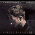 James Morrison - Higher Than Here '2015