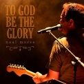 Neal Morse - To God Be The Glory '2016
