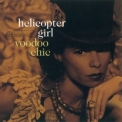 Helicopter Girl - Voodoo Chic '2005