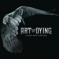 Art Of Dying - Vices And Virtues '2011