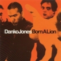 Danko Jones - Born A Lion '2002