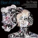 Ben Folds - So There '2015