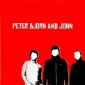 Peter Bjorn & John - Peter Bjorn And John (2007 Reissue) '2002