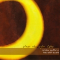 Robin Guthrie & Harold Budd - After The Night Falls '2007
