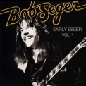 Bob Seger - Early Seger, Vol.1 '2009