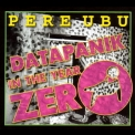 Pere Ubu - Datapanik In The Year Zero: 1975-1977 '2009