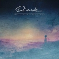 Riverside - Love, Fear And The Time Machine '2015