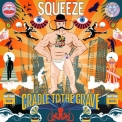 Squeeze - Cradle To The Grave (deluxe) '2015