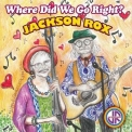 Jackson Rox - Where Did We Go Right '2017