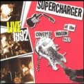 Supercharger - Live At The Covered Wagon (s.f) 1992 '1992