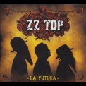 Zz Top - La Futura (2016 Remastered) '2012
