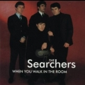 Searchers, The - When You Walk In The Room '1965