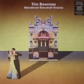 Tim Bowness - Abandoned Dancehall Dreams (2CD) '2014