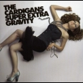 Cardigans, The - Super Extra Gravity '2005
