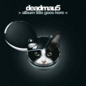 Deadmau5 - > Album Title Goes Here < '2012