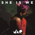 She Is We - War '2016