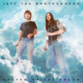 Jeff The Brotherhood - Wasted On The Dream '2015
