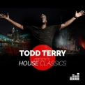 Todd Terry - Todd Terry Presents - House Classics '2017