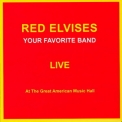 Red Elvises - Your Favorite Band - Live At The Great American Music Hall (2CD) '2000