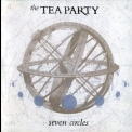 Tea Party, The - Seven Circles '2005