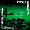 Type O Negative - World Coming Down '1999