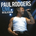 Paul Rodgers - Live In Glasgow '2007
