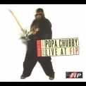 Popa Chubby - Live At Fip (2CD) '2003