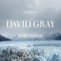 David Gray - Life In Slow Motion '2005