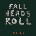 Fall, The - Fall Heads Roll '2005