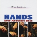 Brian Bromberg - Hands '2009