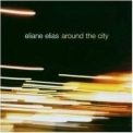 Eliane Elias - Around The City '2006