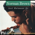Norman Brown - Just Between Us '1992