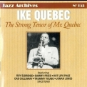 Ike Quebec - The Strong Tenor Of Mister Quebec: 1943-1946 '1999
