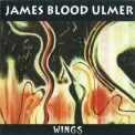 James Blood Ulmer - Wings '1988