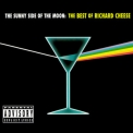 Richard Cheese - The Sunny Side of the Moon: The Best of Richard Cheese '2006