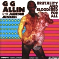 G.g. Allin - Brutality And Bloodshed For All '1993