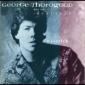 George Thorogood - Maverick '1985