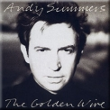 Andy Summers - The Golden Wire '1989