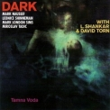 Dark - Tamna Voda [with L.shankar, David Torn] '1988
