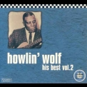 Howlin' Wolf - His Best, Vol. 2 '2000
