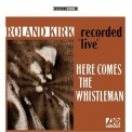 Roland Kirk - Here Comes The Whistleman (recorded 'live') '1967