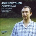 John Butcher - Fixations (14) 1997-2000 '2001
