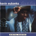 Kevin Eubanks - Face To Face '1986