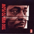 Johnny Shines - Too Wet To Plow '1994