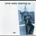 Ernie Watts - Reaching Up '1994