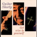 Guitar Shorty - Get Wise To Yourself '1995