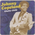 Johnny Copeland - Ghetto Child '2003